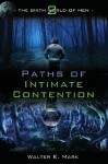 Paths of Intimate Contention - Walter E. Mark