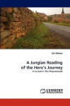 A Jungian Reading of the Hero's Journey - Ash Hibbert
