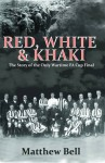 Red, White & Khaki: The Story of the Only Wartime FA Cup Final - Matthew Bell