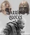 Warriors Quotes - Dragan Nikolic, James Logsdon
