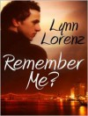Remember Me? - Lynn Lorenz
