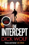 The Intercept: Number 1 in series (NYPD Special Agent Jeremy Fisk) - Dick Wolf
