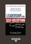 Leadership and Self-Deception: Getting Out of the Box (Second Edition) - Arbinger Institute