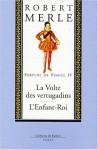 La Volte Des Vertugadins ;L'enfant Roi - Robert Merle
