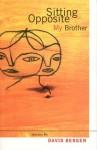 Sitting Opposite My Brother - David Bergen