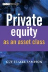 Private Equity as an Asset Class - Guy Fraser-Sampson