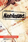 Director's Cut Anointed - Jeremy W. Tullis, Scott Murray, Kathy Craig