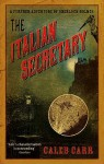 Italian Secretary, The: A Further Adventure Of Sherlock Holmes - Caleb Carr