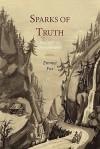 Sparks of Truth; Sidelights on Demonstration - Emmet Fox