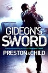 Gideon's Sword - Douglas Preston, Lincoln Child