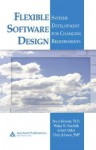 Flexible Software Design: Systems Development for Changing Requirements - Bruce Johnson, Robert Miller