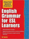 Practice Makes Perfect: English Grammar for ESL Learners - Ed Swick