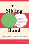 The Sibling Bond - Stephen P. Bank, Michael Kahn
