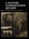 A Nature Conservation Review: Volume 1: The Selection of Biological Sites of National Importance to Nature Conservation in Britain - Derek Ratcliffe