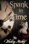 A Spank In Time - Blushing Mischief, P.J. Perryman, A.T. Quinn, A.C. Masterson, Jill Glass, Sadie Dane, Sara Peal