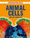 Animal Cells and Life Processes - Barbara A. Somervill