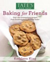 Tate's Bake Shop: Baking For Friends - Kathleen King