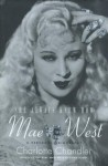 She Always Knew How: Mae West, a Personal Biography - Charlotte Chandler
