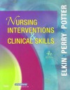Nursing Interventions & Clinical Skills - Martha Keene Elkin, Anne Griffin Perry, Patricia Ann Potter