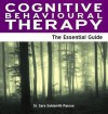 Cognitive Behavioural Therapy: The Essential Guide - Sara Pascoe