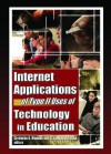 Internet Applications of Type II Uses of Technology in Education (Computers in the Schools (Paperback)) (Computers in the Schools) - D. Lamont Johnson, Cleborne D. Maddux