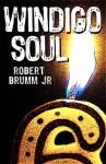 Windigo Soul - Robert Brumm