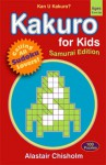 Kakuro for Kids #2: Samurai Edition - Alastair Chisholm