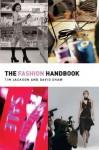 The Fashion Handbook - Tim Jackson, David Shaw