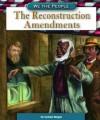 The Reconstruction Amendments (We the People) - Michael Burgan