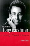 The Theater of Tony Kushner - James Fisher