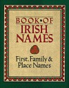 The Book of Irish Names: First, Family and Place Names - Ronan Coghlan