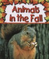 Animals in the Fall - Gail Saunders-Smith