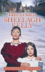 Erin's Child - Sheelagh Kelly