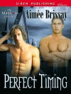 Perfect Timing (Siren Publishing Classic ManLove) - Aimee Brissay
