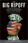 The Big Ripoff: How Big Business and Big Government Steal Your Money - Timothy P. Carney