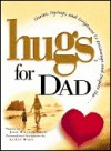 Hugs for Dad: Stories, Sayings, and Scriptures to Encourage and Inspire - John William Smith, LeAnn Weiss