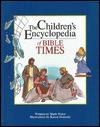 Children's Encyclopedia of Bible Times - Mark Water, Karen Donnelly