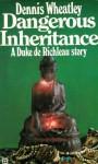 Dangerous Inheritance (Duke de Richleau, #11) - Dennis Wheatley
