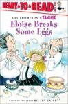 Eloise Breaks Some Eggs - Kay Thompson, Kay Thompson, Hilary Knight