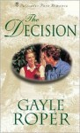 The Decision (Palisades Pure Romance) - Gayle Roper