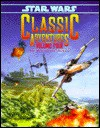 Classic Adventures: Volume Four (Star Wars Rpg) - John Beyer, West End Games, Peter Schweighofer