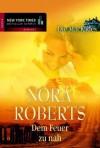 Dem Feuer zu nah: Die MacKades (German Edition) - Patrick Hansen, Nora Roberts