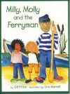 Milly, Molly and the Ferryman - Gill Pittar, Chris Morrell, Cris Morrell