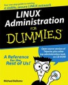 Linux Administration for Dummies [With CDROM] - Michael Bellomo, Dummies Technology Press