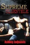 Supreme Clientele - Ashley Antoinette Snell, JaQuavis Coleman