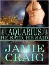 Aquarius: He Said, He Said - Jamie Craig