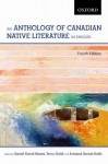 An Anthology of Canadian Native Literature in English - Daniel David Moses, Terry Goldie, Armand Garnet Ruffo