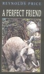 A Perfect Friend - Reynolds Price