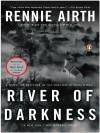 River of Darkness - Rennie Airth