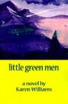 Little Green Men - Karen Williams